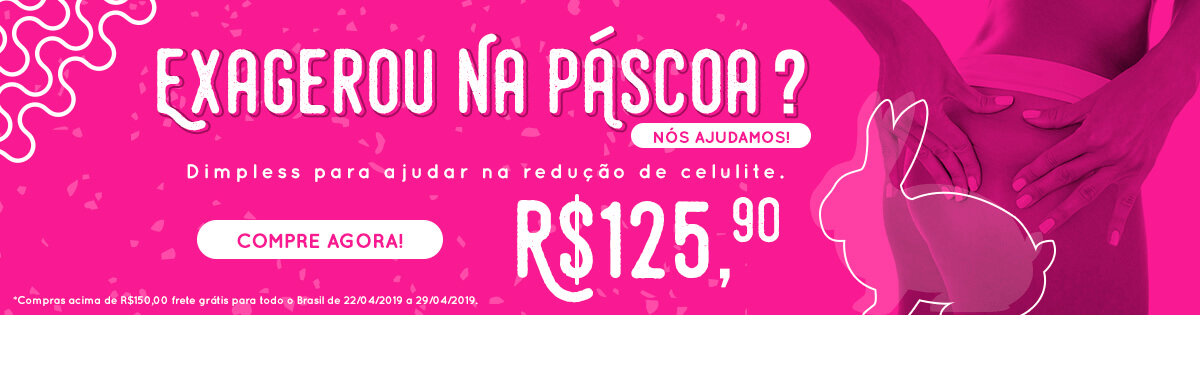 Exagerou na pascoa? Dimpless.
